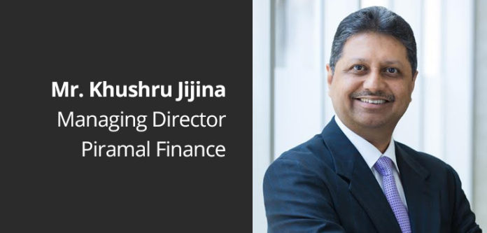 Mr. Khushru Jijina, Managing Director, Piramal Finance Ltd.