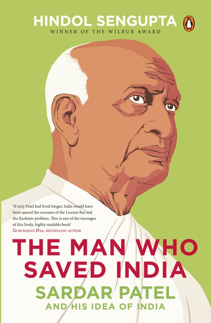 The Man Who Saved India - Sardar Patel And His Idea of India