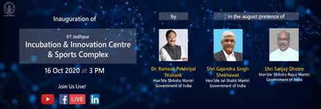 Union Education Minister Shri. Ramesh Pokhriyal 'Nishank' virtually inaugurates Innovation & Incubation Center and Sports Complex at IIT Jodhpur