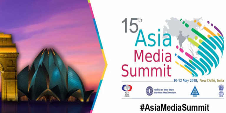 15th Asia Media Summit to be hosted by India from May 10-12, 2018 in New Delhi