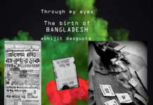 Through my eyes... the birth of Bangladesh by Abhijit Dasgupta